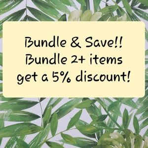 Bundle 2 or more Items and Receive a 5% Discount